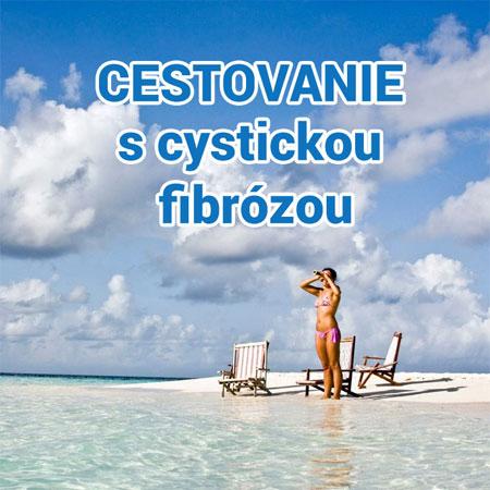 Seriál: Cystická fibróza a cestovanie